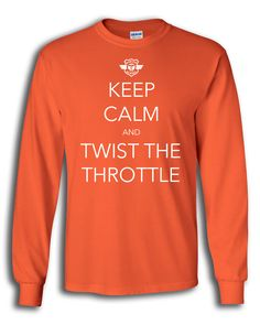 """Looking for a """"Keep Calm"""" t-shirt that fits your biker lifestyle? Our Keep Calm and Twist the Throttle short-sleeved t-shirt is a very popular shirt here at Hero Giveaways. Harley Dirt Bike, Keep Calm Shirts, Harley T Shirts, Cool T Shirts, Tee Shirts, Bike Rider, Dirtbikes, Sport Bikes, Look Cool"""