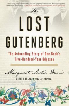 The Hardcover of the The Lost Gutenberg: The Astounding Story of One Book's Five-Hundred-Year Odyssey by Margaret Leslie Davis at Barnes & Noble. Any Book, Love Book, Most Expensive Book, Gutenberg Bible, Spring Books, Five Hundred, Award Winning Books, World Of Books, Greed