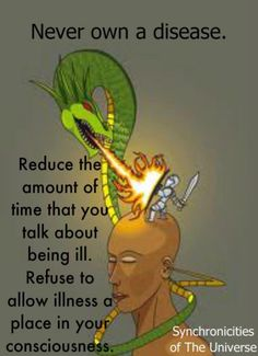 #Mindpower. Refuse to allow illness a place in your (sub)consciousness instead infuse it with other options.