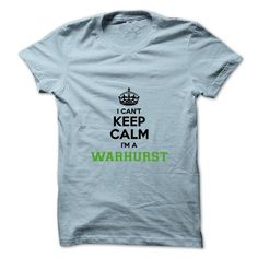 Cool I cant keep calm Im a WARHURST T shirts