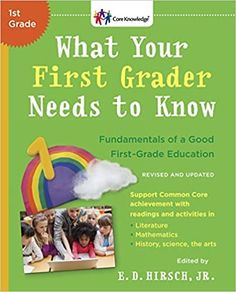 What Your First Grader Needs to Know (Revised and Updated): Fundamentals of a Good First-Grade Education (The Core Knowledge Series): Hirsch Jr., E.D.: 9780553392388: Amazon.com: Books
