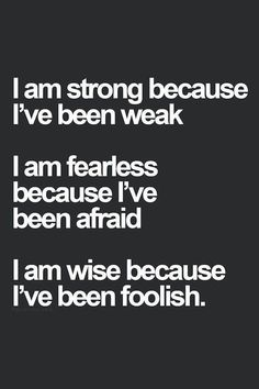 Cool quote 'I am wise because I've been foolish'