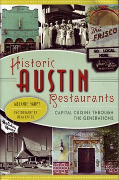 Review by Claudia Kousoulas of my book, Historic Austin Restaurants, Capital Cuisine Through the Generations by Melanie Haupt, American Palate $19.99, paperback 126 pages