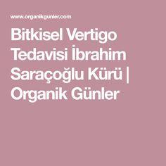 Bitkisel Vertigo Tedavisi İbrahim Saraçoğlu Kürü | Organik Günler