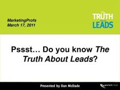The Truth About Leads via Slideshare