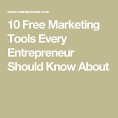 10 Free Marketing Tools Every Entrepreneur Should Know About