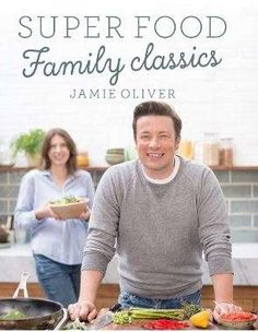 Booktopia has Super Food Family Classics by Jamie Oliver. Buy a discounted Hardcover of Super Food Family Classics online from Australia's leading online bookstore. Curries, Superfoods, Chicken Goujons, Chicken Hotpot, Chicken Chorizo, Chocolate Porridge, Fish Finger, Finger Food, Fussy Eaters