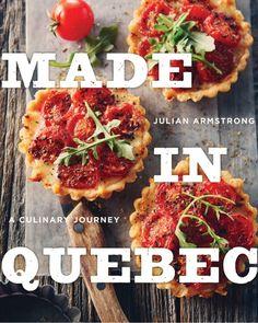 Lancement du livre Made In Quebec : A culinary journey – une ode d'amour à la cuisine d'ici  Couverture du livre Made in Quebec