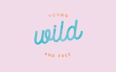 02-Young-Wild-and-Free.jpg (1856×1161)