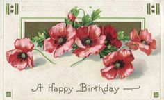 Vintage Happy Birthday Postcard with Poppies - Click for printable art...fan girl