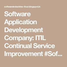 Software Application Development Company: ITIL Continual Service Improvement #SoftwareCompanyInIndia #CustomSoftwareCompanyIndia #CustomSoftwareDevelopmentCompanyIndia