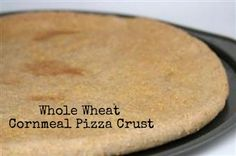 Whole Wheat Cornmeal Pizza Crust @bobsredmill