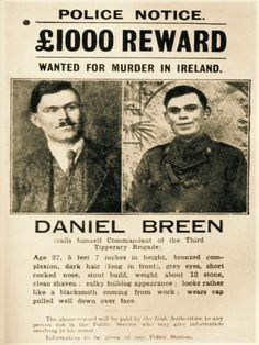 Dan Breen Wanted Poster IRA. Dan Breen was an iconic IRA figure in both the War of Independence and also the Civil War. He died December Old Irish, Irish Men, Irish Celtic, Ireland 1916, Irish Independence, Michael Collins, Irish Culture, Under The Shadow, Dark Look