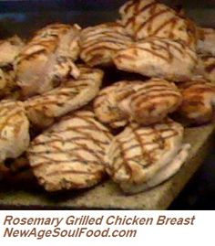 New Age Soul Food: Rosemary Grilled Chicken Breast -- maybe it's like the one at whole foods!