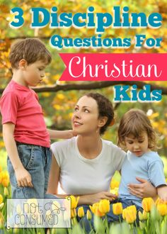 3 Questions to guide our children to God's Word when they make wrong choices.