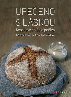 Upečeno s láskou - Iva Trhoňová Bread, Food, Google, Brot, Essen, Baking, Meals, Breads, Buns