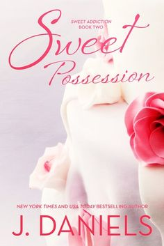 Release Day Blitz & Review: Sweet Possession (Sweet Addiction #1) by J. Daniels *Giveaways!!!* | Rhea's Neon Journal