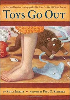 Toys Go Out: Being the Adventures of a Knowledgeable Stingray, a Toughy Little Buffalo, and Someone Called Plastic: Emily Jenkins, Paul O. Zelinsky: 9780385736619: Amazon.com: Books
