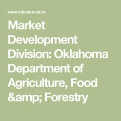 Market Development Division:  Oklahoma Department of Agriculture, Food & Forestry