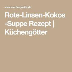 Rote-Linsen-Kokos-Suppe Rezept | Küchengötter