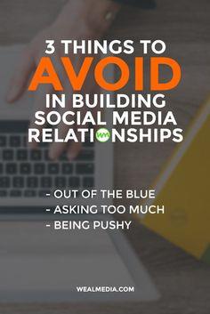 3 Tips To Avoid in Building Social Media Relationships #RelationshipMarketing