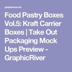 Food Pastry Boxes Vol.5: Kraft Carrier Boxes | Take Out Packaging Mock Ups Preview - GraphicRiver
