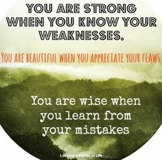 quotes about knowing your own strengths / weaknesses / Various quotes via www.Facebook.com/LessonsLearnedInLife