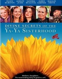 Sandra Bullock, Ashley Judd, Ellen Burstyn, James Garner and Maggie Smith star in this Southern-fried comedy, based on Rebecca Wells's best-selling novels, which follows a group of lifelong friends over decades of ups and downs. Forced to resort to intervention to help their friend's daughter, Siddalee (Bullock), cope and forgive her eccentric mother (Burstyn) for inflicting years of pain and embarrassment, the Ya-Yas don't hold anything back.