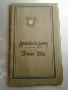 America's Army and its part in the Great War 1918 Booklet