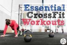 7 CrossFit workouts to know! (And do.)