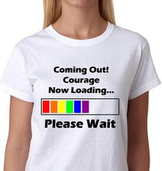Coming Out Courage Now Leading...Please Wait Gay by ALLGayTees