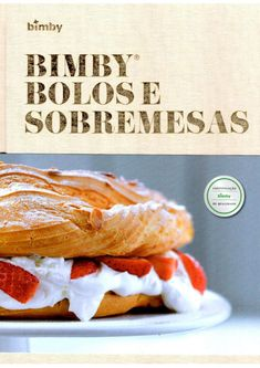"""Find magazines, catalogs and publications about """"Bimby"""", and discover more great content on issuu. I Companion, Delicious Desserts, Yummy Food, Thermomix Desserts, Cake Boss, Other Recipes, Tasty Dishes, Chocolate, Hot Dog Buns"""