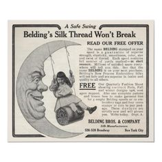 This vintage ad was scanned from an original Ladies Home Journal from 1906. It's an ad for Belding's Silk. Among the permanent industries of the United States were the silk manufacturing plants of the Belding Brothers & Company. They had mills located in four states and Canada - Rockville, Ct, Northampton, MA, Belding, MI, Montreal, Canada, and Petaluma, CA. All these mills ranked with the very best from the point of view of modern factory construction, mechanical equipment and liberal…