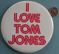 It's not unusual. Sir Tom Jones, Button Badge, My Crush, Toms, Things To Come, Sticker, Buttons, Entertaining, Artists