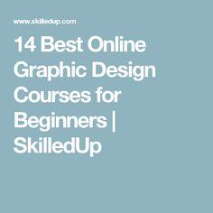 14 Best Online Graphic Design Courses for Beginners | SkilledUp