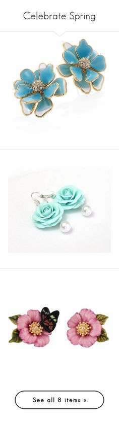 """Celebrate Spring"" by flowerbud77 on Polyvore featuring jewelry, earrings, brinco, post earrings, post back earrings, flower stud earrings, blue crystal earrings, crystal flower earrings, bridal jewelry y pearl flower earrings"