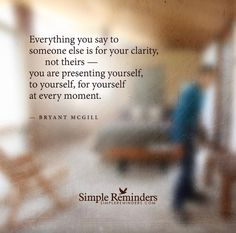 """""""You are presenting to and for yourself"""" by Bryant McGill Spiritual People, Spiritual Quotes, Bryant Mcgill, I Love You God, Motivational Quotes, Inspirational Quotes, Lessons Learned In Life, Simple Reminders, Live Love"""
