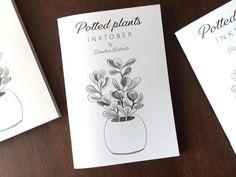 Inktober 2018 Art Zine // Potted plants | Etsy #inktober #art #zine #potted #plant #ink #drawing #guide Inktober, Saddle Stitch Binding, Art Zine, Different Plants, Plant Illustration, Potted Plants, Gouache, Etsy, Illustrations