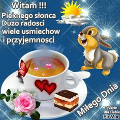 PicMix z [p. 221 o Vote Sticker, Good Morning, Tea Cups, Fun, Humor, Good Morning Happy Saturday, Polish Language, Morning Sayings, Pretty Pictures