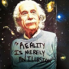 If reality is merely an illusion,