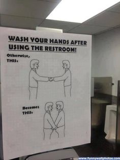 LOL!!  I am a germ-a-phobe and if I could I would post this everywhere.  You will never find a more correct sign. Wash your hands people! LOL!