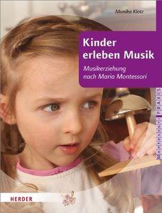 Kinder erleben Musik: Amazon.de: Monika Klotz: Bücher