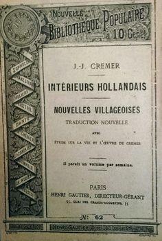 Van de Betuwsche novellen van J.J. Cremer werd in 1887 in Parijs een vertaling uitgegeven.  In een goedkope editie weliswaar, maar in een serie met o.a. Tolstoi, Heine, Dickens, Twain e.v.a. Www.jacobcremer.nl