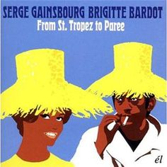Serge Gainsbourg & Bridget Bardot -From St. Tropez to Paree #LP #cover 2011