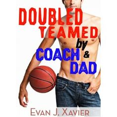 Doubled Teamed by Coach and Dad (Gay Erotic Stories #10) (Kindle Edition)  discount  Coach 70% off