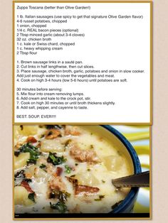 Zuppa Toscana - Better Than Olive Garden.  Nurse at the hospital today passed this on to me & said it was delicious!