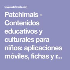 Patchimals - Contenidos educativos y culturales para niños: aplicaciones móviles, fichas y recursos. Montessori, Special Needs Children, Egg Cartons, Note Cards, Learning, Tools, Eggs