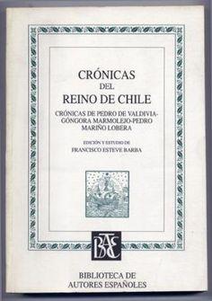 Crónicas del Reino de Chile / edición y estudio preliminar de Francisco Esteve Barba