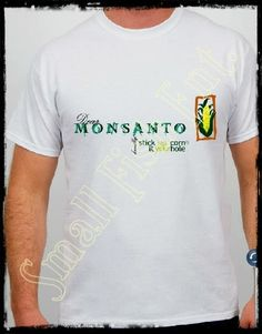 'Dear Monsanto, kindly stick it up your cornhole' T-shirt #Monsanto #GMO #organic