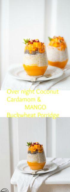 Over night Coconut, cardamom & Mango Buckwheat Porridge.